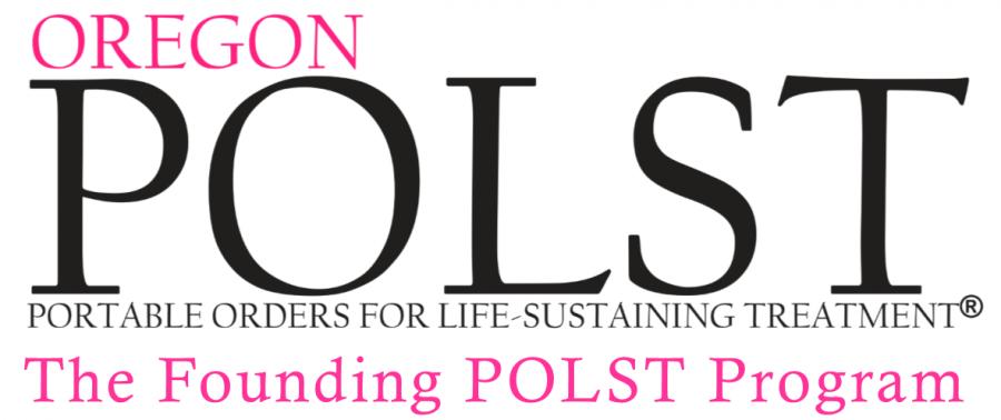 Oregon POLST Program logo Portable Orders for Life-Sustaining Treatment The Founding POLST Program