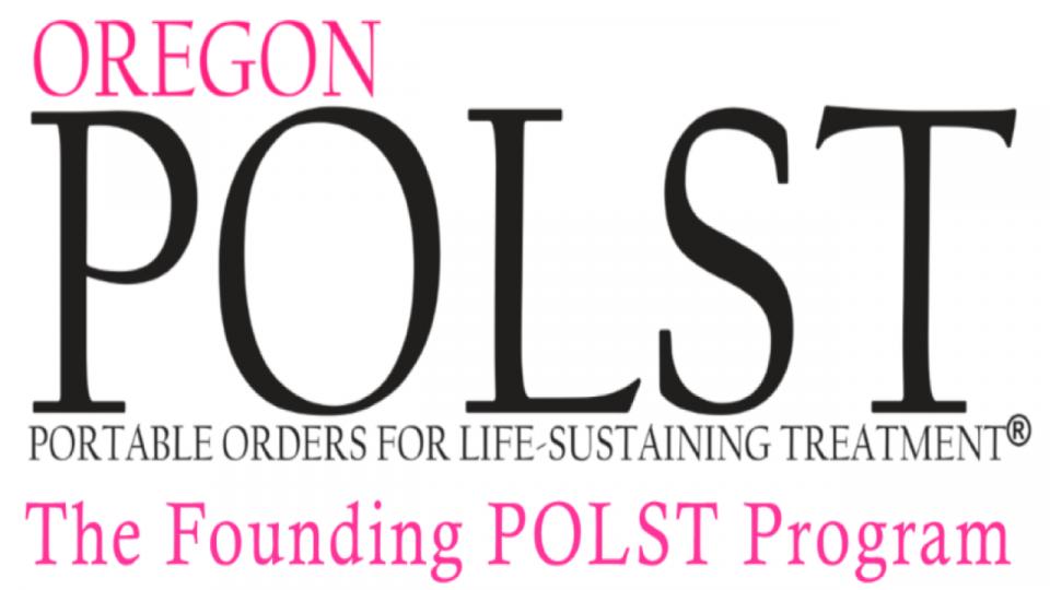 Logo: Oregon POLST Portable Orders for Life-Sustaining Treatment The Founding Program